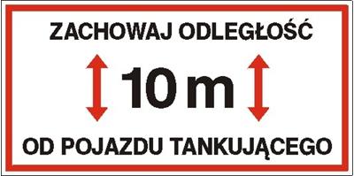 Znak Zachowaj odległość 10 m od pojazdu tankującego (829-02)