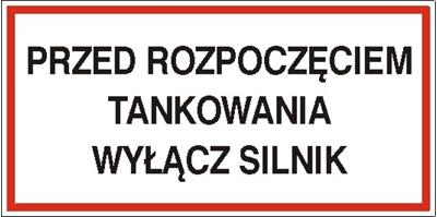 Znak Przed rozpoczęciem tankowania wyłącz silnik (829-04)