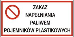 Obrazek dla kategorii Znak Zakaz napełniania paliwem pojemników plastikowych (829-05)