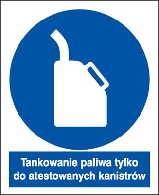 Znak Tankowanie paliwa tylko do atestowanych kanistrów (829-25)