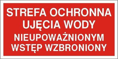 Znak Strefa ochrony ujęcia wody. Nieupoważnionym wstęp wzbroniony (824-08)
