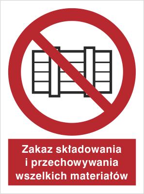 Znak Zakaz składowania i przechowywania wszelkich materiałów (211-01)
