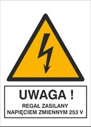 Obrazek dla kategorii Znak Uwaga! Regał zasilany napięciem zmiennym 253V (330-18)