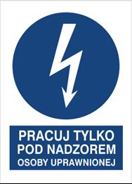 Obrazek dla kategorii Znak Pracuj tylko pod nadzorem osoy uprawnionej (430-10)