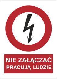 Obrazek dla kategorii Znak Nie załączać pracują ludzie (630-02)