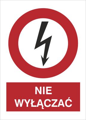 Znak Nie wyłączać (630-11)