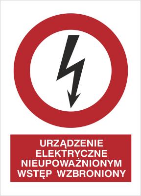 Znak Urządznie el;ektryczne. Nieupoważnionym wstęp wzbroniony (630-12)
