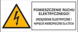 Obrazek dla kategorii Znak Pomieszczenie ruchu elektrycznego! Urządzenie elektryczne! Napięcie niebezpieczne dla życia (330-19)