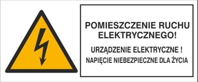 Znak Pomieszczenie ruchu elektrycznego! Urządzenie elektryczne! Napięcie niebezpieczne dla życia (330-19)