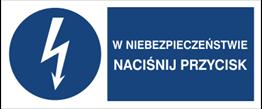 Obrazek dla kategorii Znak W niebezpieczeństwie naciśnij przycisk (430-12)