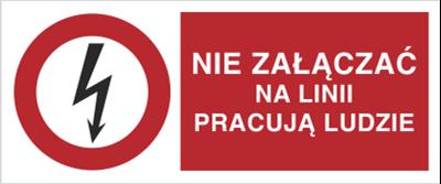 Znak Nie załączać na lini pracują ludzie (630-03)
