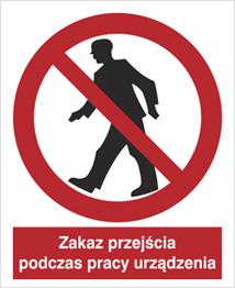 Obrazek dla kategorii Znak Zakaz przejścia podczas pracy urządzenia (602 - 01)