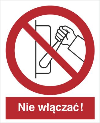 Znak Zakaz uruchamiania maszyny, urządzenia (nie włączać!) (608-01)