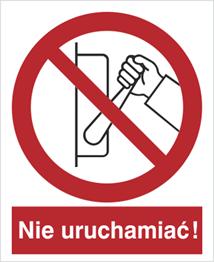Obrazek dla kategorii Znak Zakaz uruchamiania maszyny, urządzenia (nie uruchamiać!) (608)