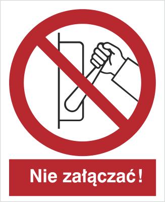 Znak Zakaz uruchamiania maszyny, urządzenia (nie załączać!) (608-02)