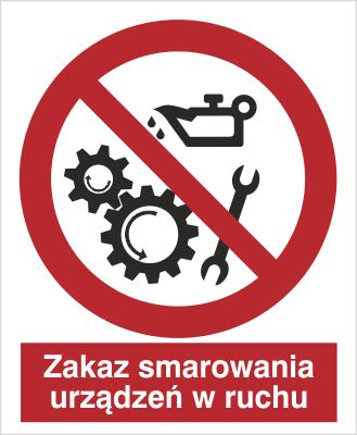 Znak Zakaz smarownia urządzeń w ruchu (618)