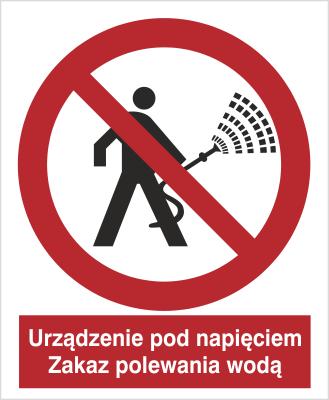 Znak Urządzenie pod napięciem. Zakaz polewania wodą (620)