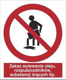 Obrazek dla kategorii Znak Zakaz wylewania oleju, rozpuszczalników, substancji żrących itp. (621)