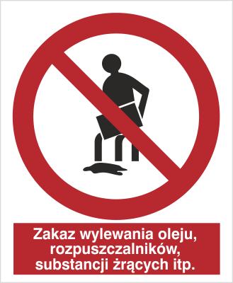 Znak Zakaz wylewania oleju, rozpuszczalników, substancji żrących itp. (621)
