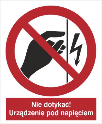 Znak Nie dotykać! Urządzenie pod napięciem (624)