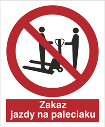 Obrazek dla kategorii Znak Zakaz jazdy na paleciaku (641)