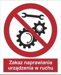 Obrazek dla kategorii Znak Zakaz naprawiania urządzenia w ruchu (643)