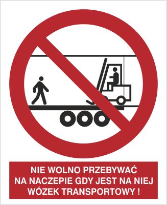 Znak Zakaz przebywania na naczepie gdy jest w środku wózek transportowy (650)