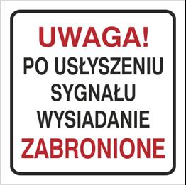 Obrazek dla kategorii Znak Uwaga po usłyszeniu sygnału wysiadanie zabronione (702-92)