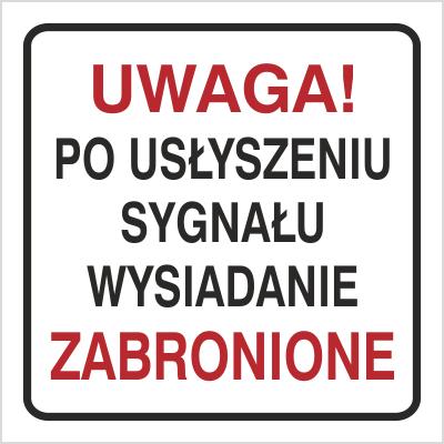 Znak Uwaga po usłyszeniu sygnału wysiadanie zabronione (702-92)