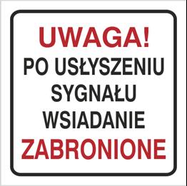 Obrazek dla kategorii Znak Uwaga po usłyszeniu sygnału wsiadanie zabronione (702-93)