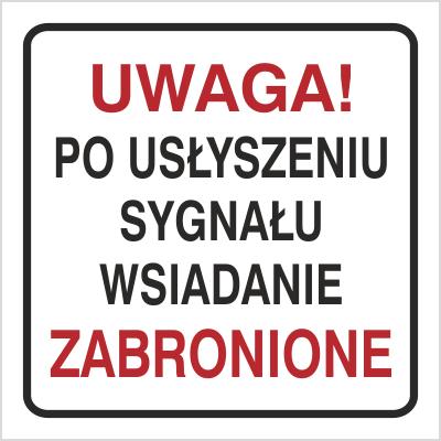 Znak Uwaga po usłyszeniu sygnału wsiadanie zabronione (702-93)