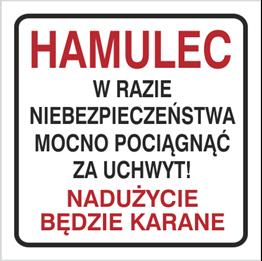 Obrazek dla kategorii Znak Hamulec W razie niebezpieczeństwa mocno pociągnąć za uchwyt (702-97)