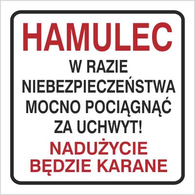 Znak Hamulec W razie niebezpieczeństwa mocno pociągnąć za uchwyt (702-97)
