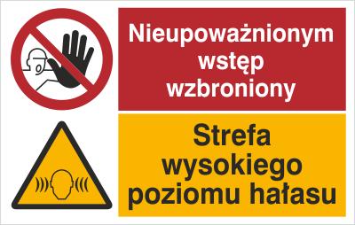 Znak Nieupoważnionym wstęp wzbroniony. Strefa wysokiego poziomu hałasu (520-05)
