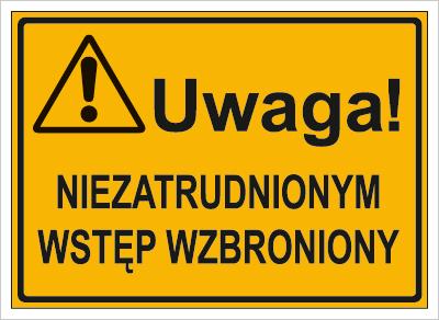 Uwaga! Nie zatrudnionym wstęp wzbroniony (319-12)