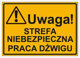 Obrazek dla kategorii Uwaga! Strefa niebezpieczna pracy dźwigu (319-13)