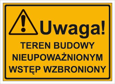 Uwaga! Teren budowy nieupoważnionym wstęp wzbroniony (319-14)