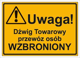 Obrazek dla kategorii Uwaga! Dźwig Towarowy przewóz osób wzbroniony (319-19)