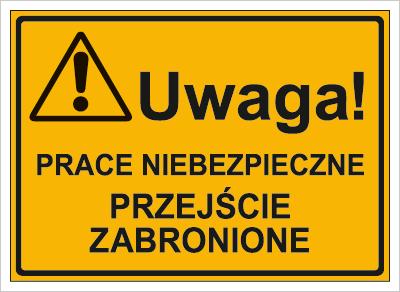 Uwaga! Prace niebezpieczne przejście zabronione (319-24)