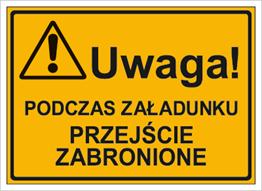 Obrazek dla kategorii Uwaga! Podczas załadunku przejście zbronione (319-26)