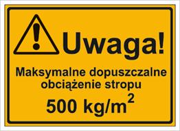 Obrazek dla kategorii Uwaga! Maksymalne dopuszczalne obciążenie stropu 500 kg-m2 (319-29)