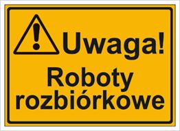 Obrazek dla kategorii Uwaga! Roboty rozbiórkowe (319-36)