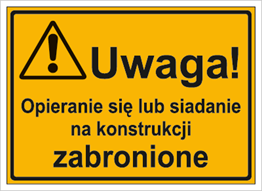 Obrazek dla kategorii Uwaga! Opieranie się lub siadanie na konstrukcji zabronione (319-39)
