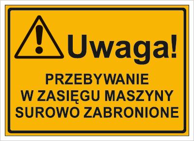 Uwaga! Przebywanie w zasięgu maszyny surowo zabronione (319-51)