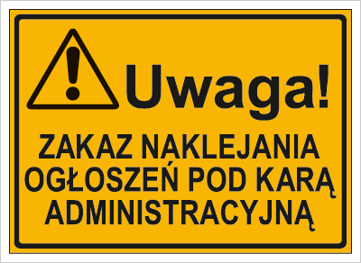 Uwaga! Zakaz naklejania ogłoszeń pod karą administracyjną (319-52)