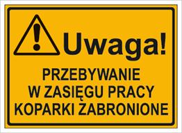 Obrazek dla kategorii Uwaga! Przebywanie w zasięgu pracy koparki zabronione (319-53)