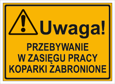 Uwaga! Przebywanie w zasięgu pracy koparki zabronione (319-53)