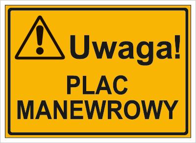 Uwaga! Plac manewrowy (319-77)