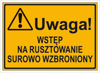 Uwaga! Wstęp na rusztowanie surowo wzbroniony (319-62)