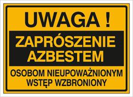 Obrazek dla kategorii Znak Uwaga! Zaprószenie azbestem Osobom nieupoważnionym wstęp wzbroniony (319-73)